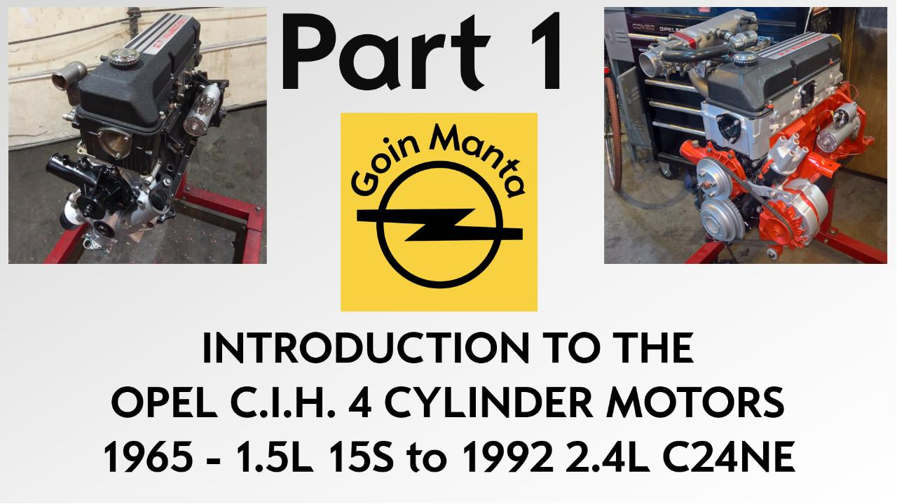Part 1 - Introduction to the 1965 to 1992 Opel CIH 4 Cylinder Motor