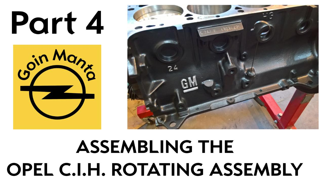 Part 4 - Assembly of the Opel C.I.H. Block and Rotating Assembly