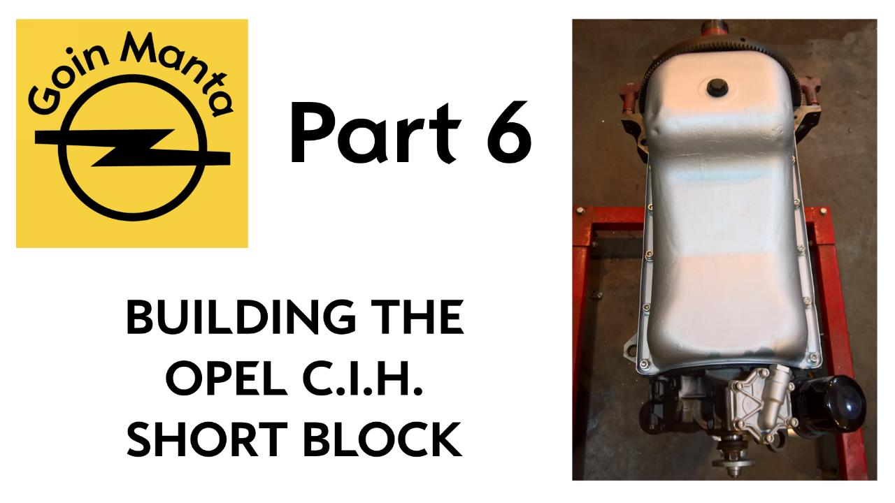 How to Assemble the Opel CIH Short Block and not have oil leaks at the Oil Pan or Timing Cover